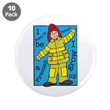 "I want to be a Fireman 3.5"" Button (10 pack)"
