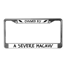 Owned by a Severe Macaw License Plate Frame