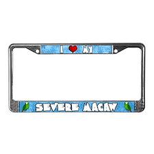 Cartoon I Love my Severe Macaw License Plate Frame