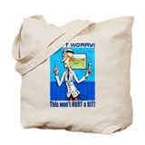 Doctor says DON'T WORRY Tote Bag