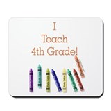 I Teach 4th Grade! Mousepad