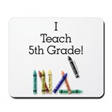 I Teach 5th Grade! Mousepad