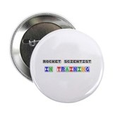 "Rocket Scientist In Training 2.25"" Button (10 pack"