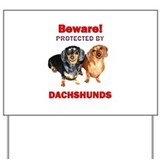 Beware Dachshunds Dogs Yard Sign