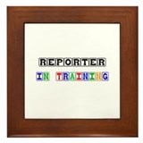 Reporter In Training Framed Tile