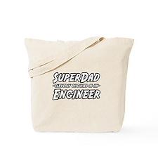 """""""SuperDad...Engineer"""" Tote Bag"""
