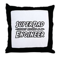 """SuperDad...Engineer"" Throw Pillow"