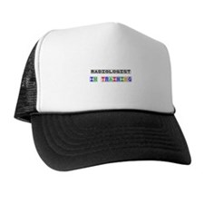 Radiologist In Training Trucker Hat
