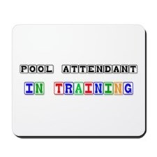 Pool Attendant In Training Mousepad