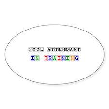 Pool Attendant In Training Oval Sticker
