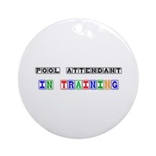 Pool Attendant In Training Ornament (Round)