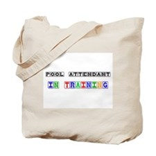 Pool Attendant In Training Tote Bag