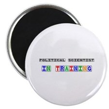 "Political Scientist In Training 2.25"" Magnet (10 p"
