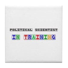 Political Scientist In Training Tile Coaster