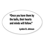Johnson Hearts and Minds Quote Sticker (Oval 10 pk