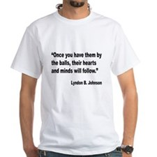 Johnson Hearts and Minds Quote Shirt