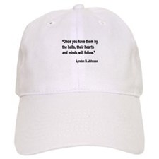 Johnson Hearts and Minds Quote Baseball Cap
