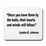 Johnson Hearts and Minds Quote Mousepad