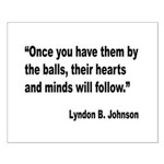Johnson Hearts and Minds Quote Small Poster