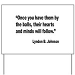 Johnson Hearts and Minds Quote Yard Sign