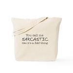you call me sarcastic Tote Bag
