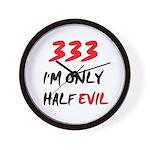 333 HALF EVIL Wall Clock