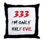 333 HALF EVIL Throw Pillow