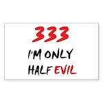 333 HALF EVIL Rectangle Sticker 50 pk)