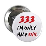 333 HALF EVIL 2.25
