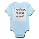 Of course I'm cute Infant Bodysuit
