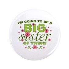 "Big Sister To Be Twins 3.5"" Button"