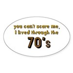 you can't scare me..70's Sticker (Oval 10 pk)