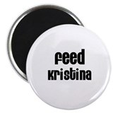 "Feed Kristina 2.25"" Magnet (10 pack)"