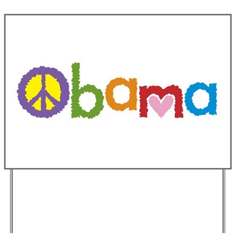 Peace, Love, Obama Yard Sign
