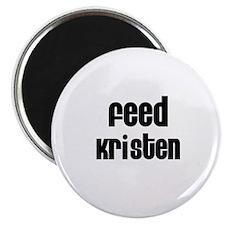 Feed Kristen Magnet