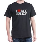 I Love My Chef Dark T-Shirt