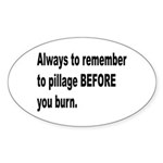 Pillage Before Burning Quote Oval Sticker (10 pk)