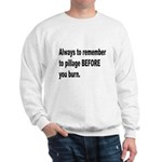 Pillage Before Burning Quote (Front) Sweatshirt