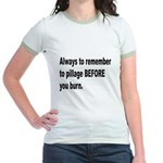 Pillage Before Burning Quote Jr. Ringer T-Shirt