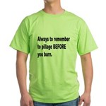Pillage Before Burning Quote (Front) Green T-Shirt