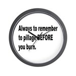Pillage Before Burning Quote Wall Clock