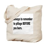 Pillage Before Burning Quote Tote Bag
