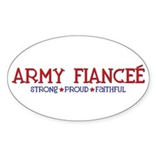 Strong, Proud, Faithful - Army Fiancee Decal