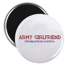 Strong, Proud, Faithful - Army Girlfriend Magnet