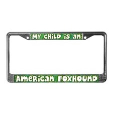My Kid American Foxhound License Plate Frame