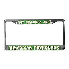 My Children American Foxhound License Plate Frame