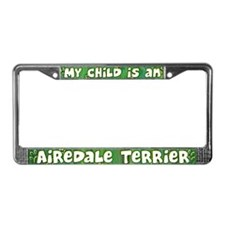 My Kid Airedale Terrier License Plate Frame