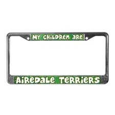 My Children Airedale Terrier License Plate Frame