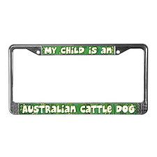 My Kid Australian Cattle Dog License Plate Frame