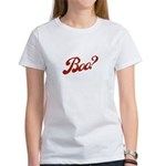 Boo? Women's T-Shirt